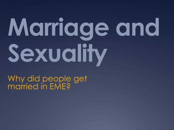 what is marriage and why do people get married