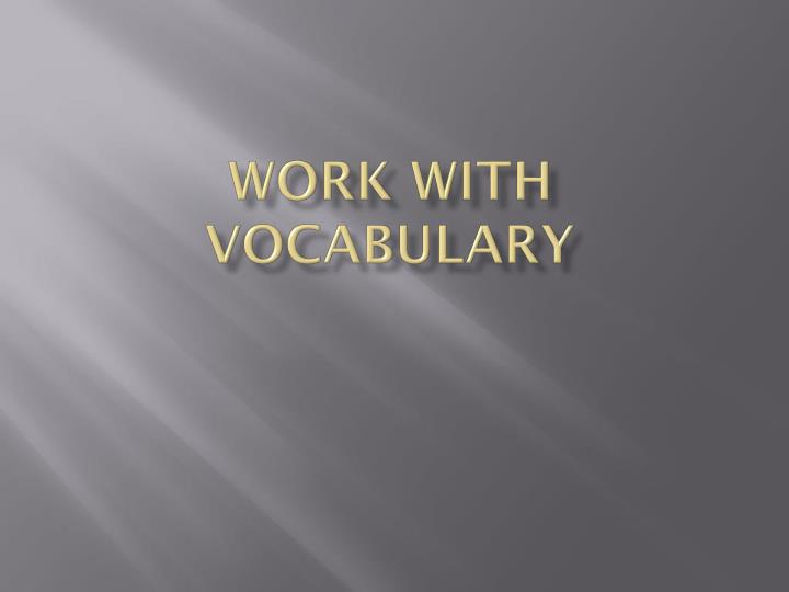 work with vocabulary n.