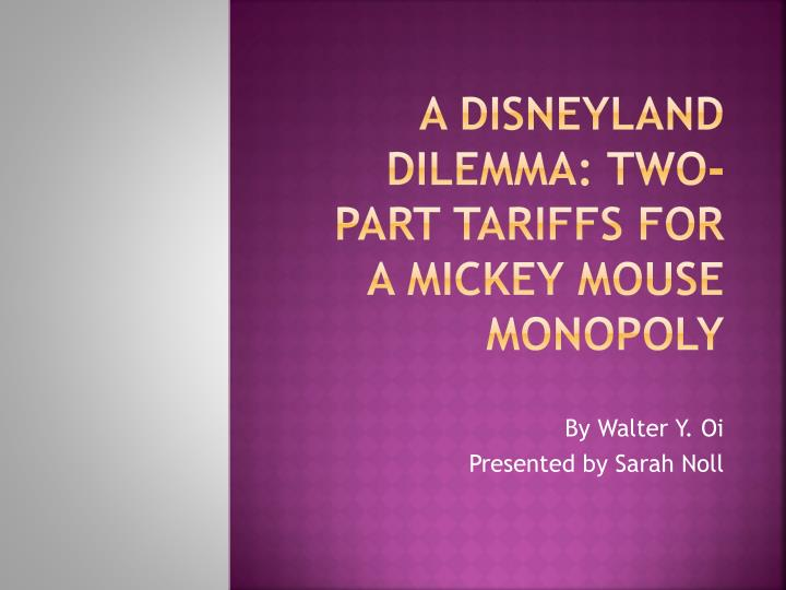 A disneyland dilemma two part tariffs for a mickey mouse monopoly