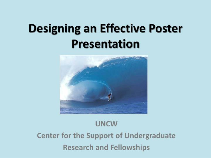 effective poster presentations Posters vs oral presentations posters roaming audience interactive discussion: small groups or often 1-on-1 more informal, not structured flexible content, depending.