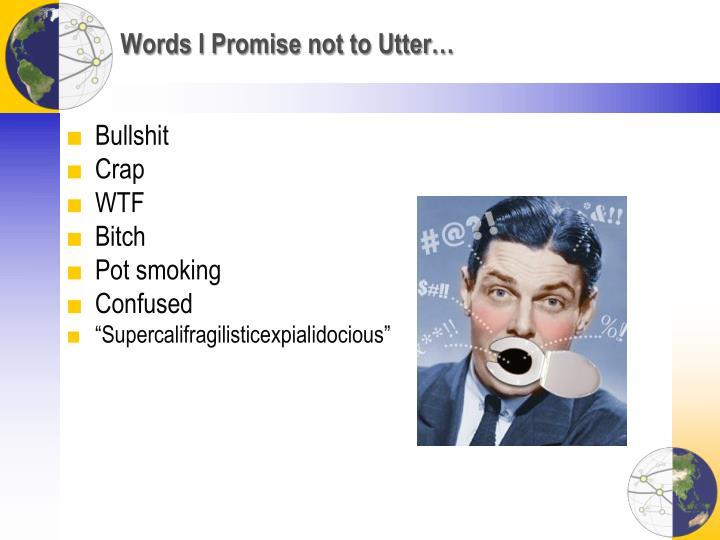 Words i promise not to utter