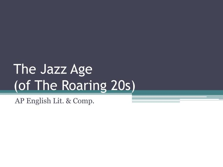 the jazz age of the roaring 20s n.