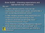 enter slice informing expectations and appropriate mgt responses