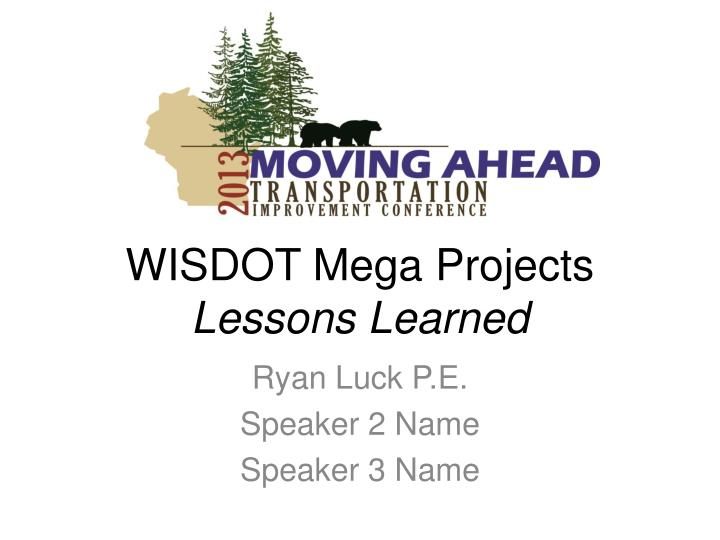 wisdot mega projects lessons learned n.