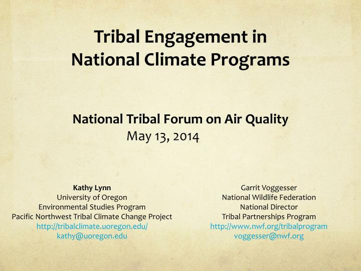 tribal engagement in national climate programs national tribal forum on air quality may 13 2014