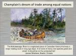 champlain s dream of trade among equal nations