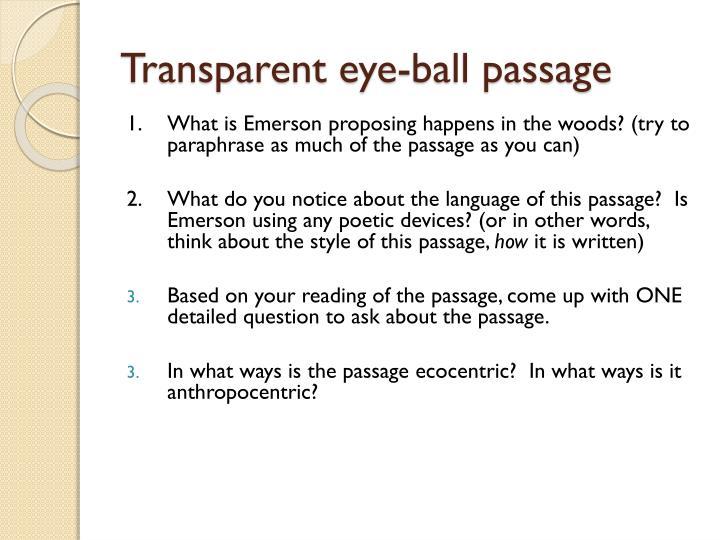 Transparent eye-ball passage