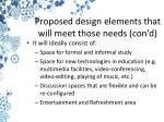 proposed design elements that will meet those needs con d
