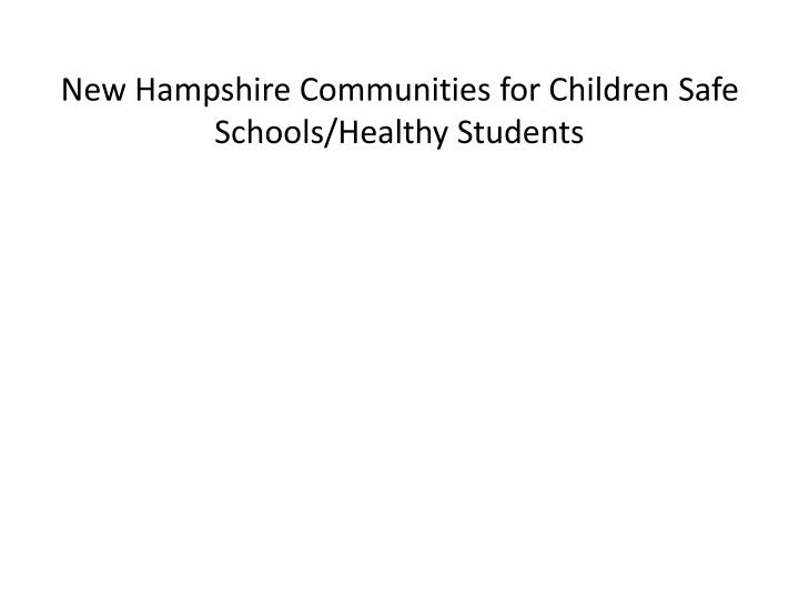 New hampshire communities for children safe schools healthy students
