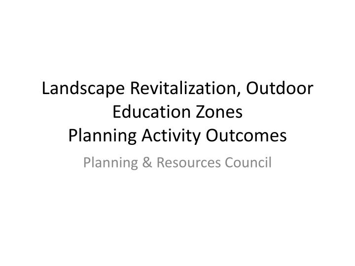 Landscape revitalization outdoor education zones planning activity outcomes