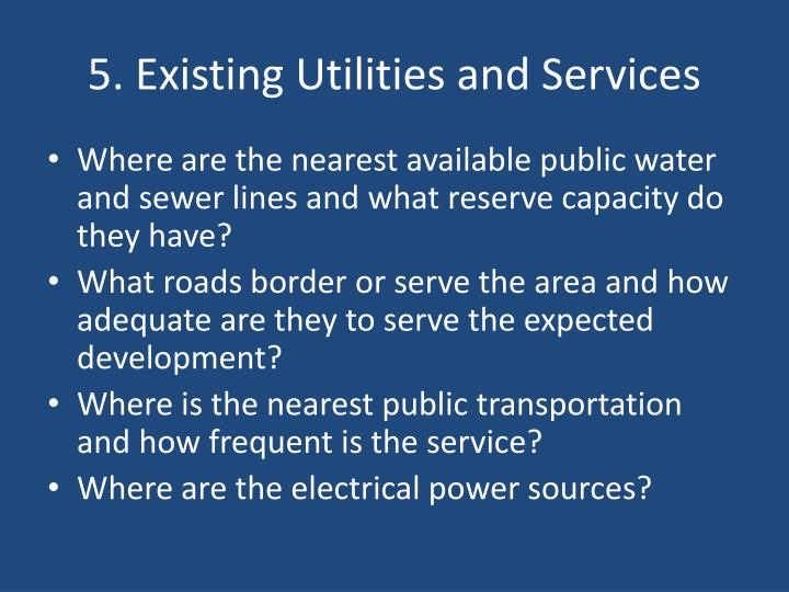 5. Existing Utilities and Services