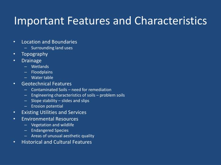 Important features and characteristics