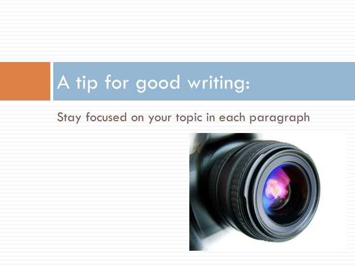 A tip for good writing: