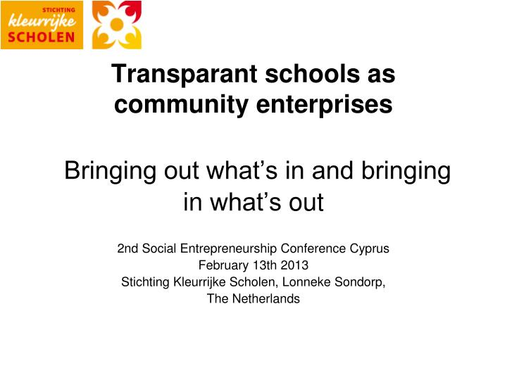 transparant schools as community enterprises bringing out what s in and bringing in what s out n.