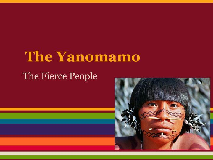 a comparison of yanomamo and american culture This essay aims to present a description of the cultural practices of the yanomamo and analyze the yanomamo people, who are among the oldest civilizations.