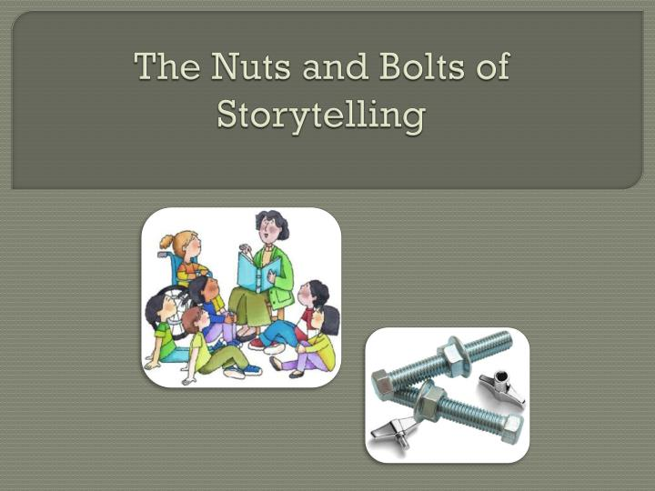 the nuts and bolts of storytelling n.