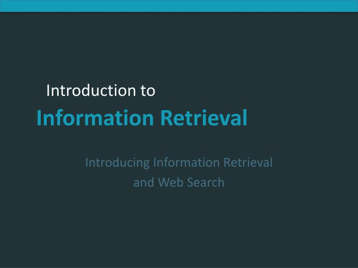 introducing information retrieval and web search n.