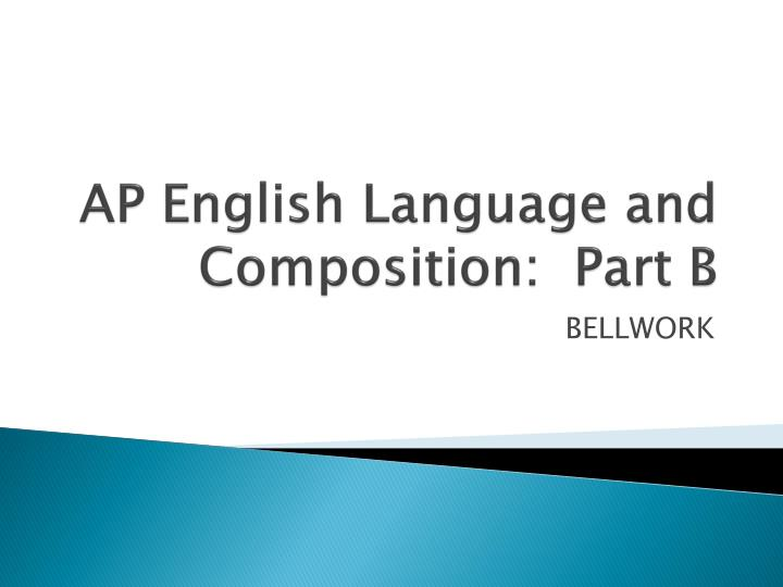 ap english language and composition part b n.