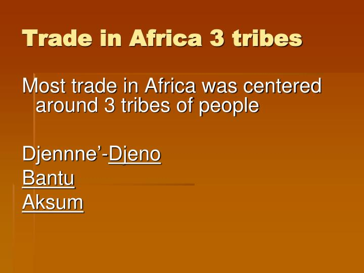 Trade in Africa 3 tribes