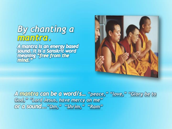 By chanting a