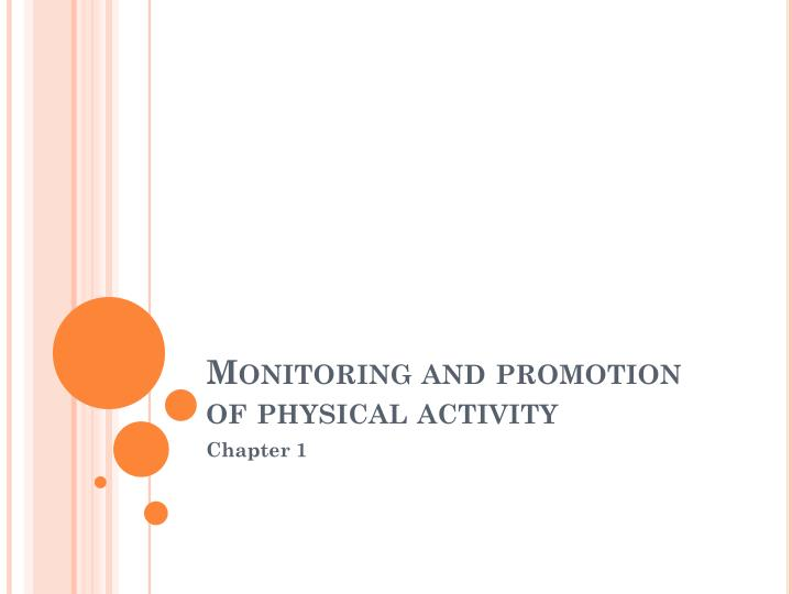 monitoring and promotion of physical activity n.