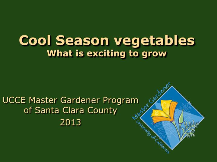 cool season vegetables what is exciting to grow n.
