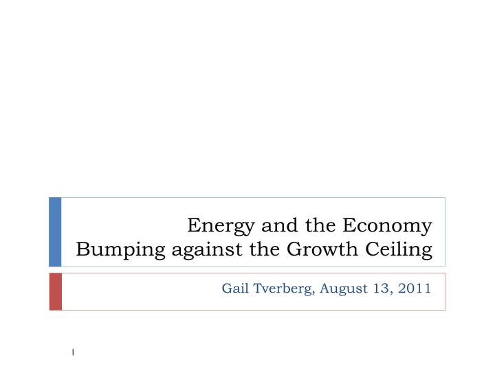 energy and the economy bumping against the growth ceiling n.