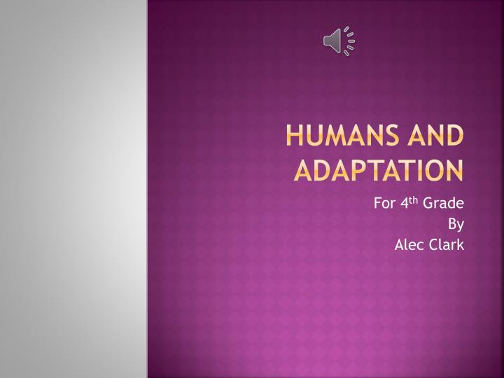 humans and adaptation n.