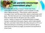 how can parents encourage nonviolent play