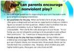 how can parents encourage nonviolent play2