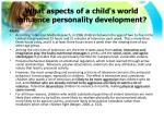 what aspects of a child s world influence personality development10