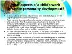 what aspects of a child s world influence personality development2