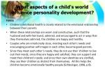 what aspects of a child s world influence personality development3