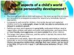 what aspects of a child s world influence personality development5