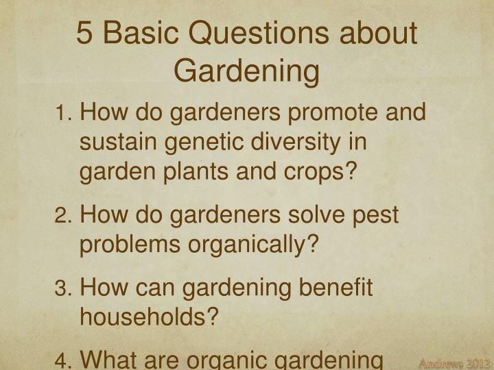 5 Basic Questions about Gardening