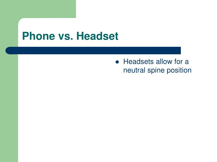 Phone vs. Headset