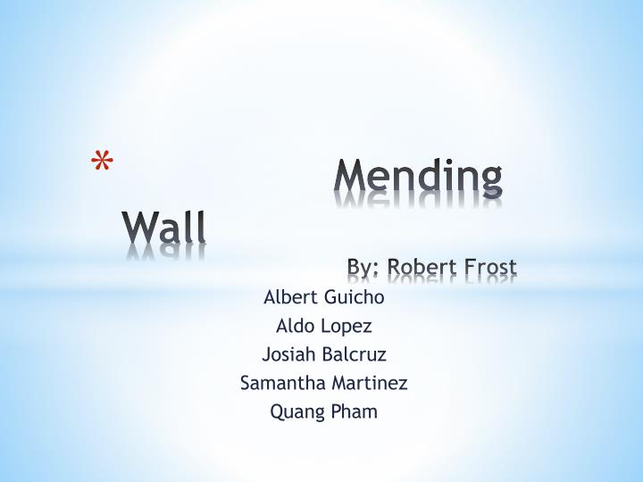 "belonging in mending wall by robert frost Bullock 1 robert frost's ""mending wall"": physical and psychological boundaries ""good fences make good neighbors"" this proverb has been passed down."