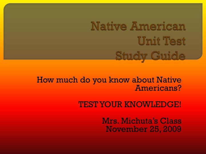 native american unit test study guide n.