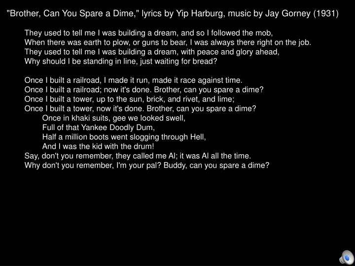 """Brother, Can You Spare a Dime,"" lyrics by Yip Harburg, music by Jay Gorney (1931)"