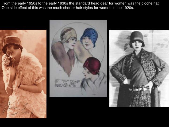 From the early 1920s to the early 1930s the standard head gear for women was the cloche hat.  One side effect of this was the much shorter hair styles for women in the 1920s.