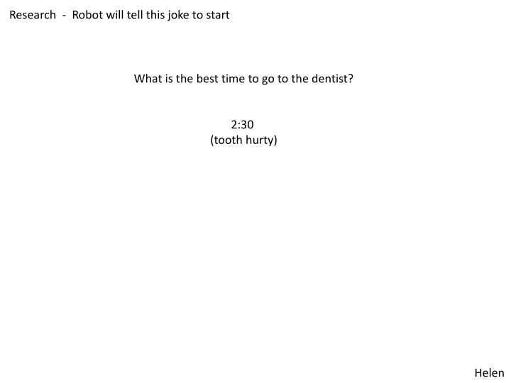 Research  -  Robot will tell this joke to start