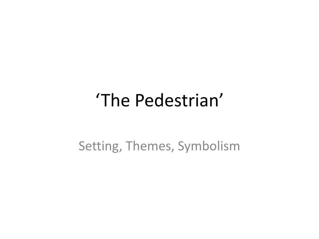 Ppt The Pedestrian Powerpoint Presentation Id1560639