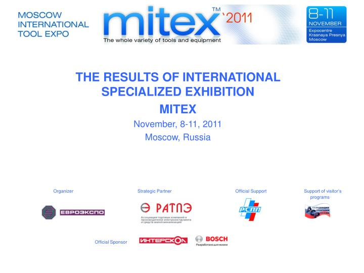 the results of international specialized exhibition mitex november 8 11 201 1 moscow russia n.