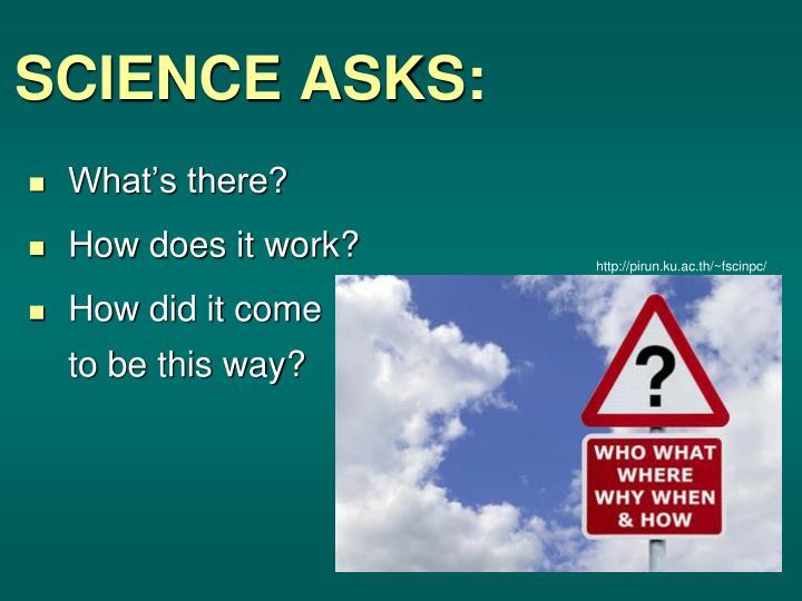 SCIENCE ASKS:
