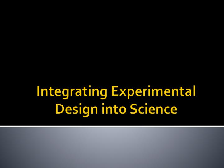integrating experimental design into science n.