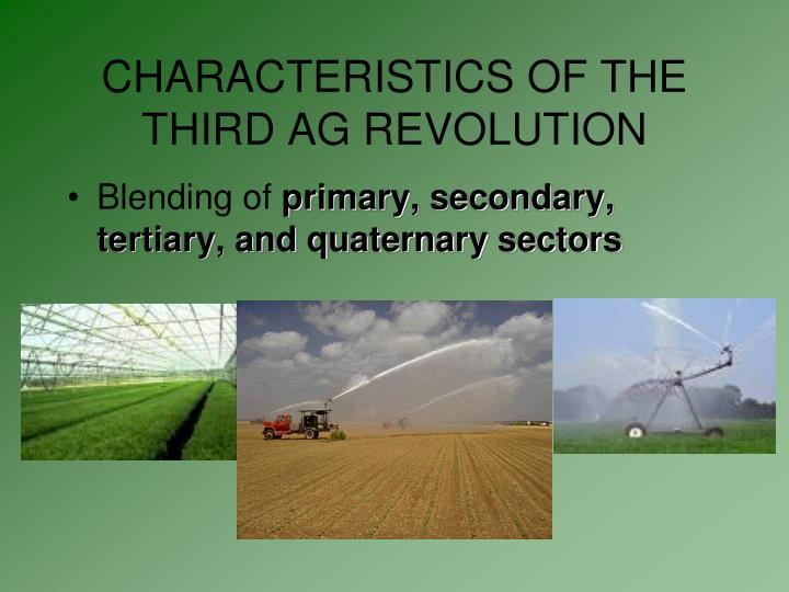 CHARACTERISTICS OF THE THIRD AG REVOLUTION