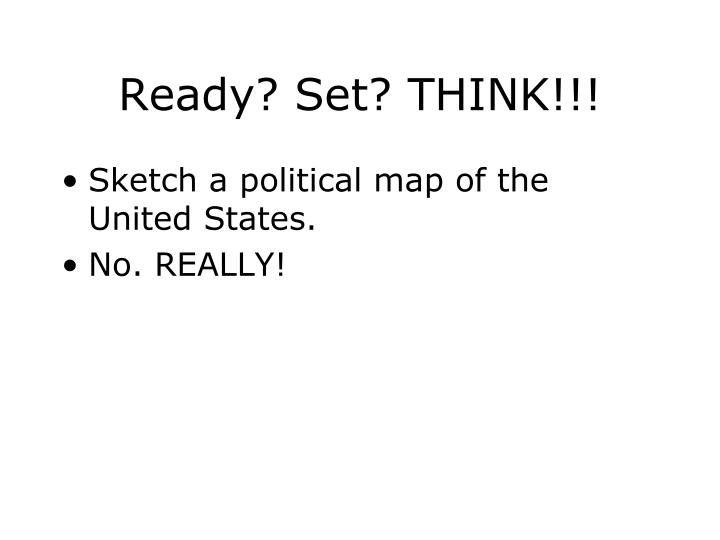 Ready set think