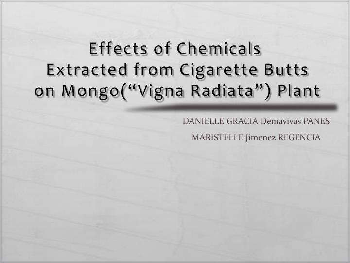 effects of chemicals extracted from cigarette butts on mongo vigna radiata plant n.