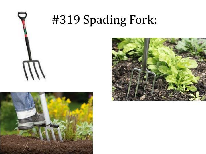 #319 Spading Fork: