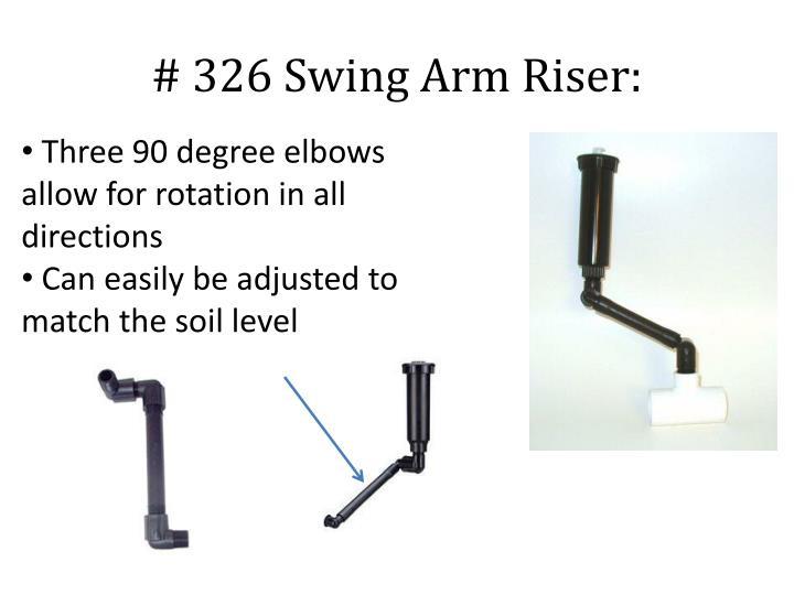 # 326 Swing Arm Riser: